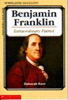 Benjamin Franklin: Extraordinary Patriot 0590460129 Book Cover