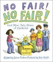 No Fair! No Fair! And Other Jolly Poems of Childhood 0545825784 Book Cover