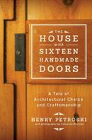 The House with Sixteen Handmade Doors: A Tale of Architectural Choice and Craftsmanship 0393242048 Book Cover