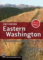 Day Hiking: Eastern Washington: Kettles-Selkirks * Columbia Plateau * Blue Mountains 1594854947 Book Cover
