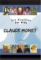 Claude Monet (Art Profiles for Kids) (Art Profiles for Kids) 1584155639 Book Cover