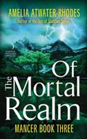 Of the Mortal Realm 0062562185 Book Cover