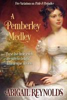 A Pemberley Medley: Five Pride & Prejudice Variations 0615470335 Book Cover