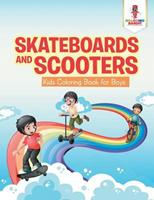 Skateboards and Scooters: Kids Coloring Book for Boys 0228205980 Book Cover