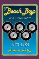 The Beach Boys on CD Volume 2: 1970 - 1984 1291546251 Book Cover