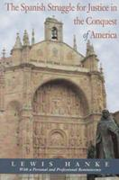 The Spanish Struggle for Justice in the Conquest of America 0870744666 Book Cover