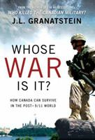 Whose War Is It?: How Canada Can Survive in the Post-911 World 0002008459 Book Cover
