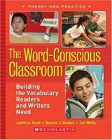 The Word-Conscious Classroom: Building the Vocabulary Readers and Writers Need 0439845661 Book Cover