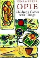 Children's Games with Things: Marbles, Fivestones, Throwing and Catching, Gambling, Hopscotch, Chucking and Pitching, Ball-Bouncing, Skipping, Tops and Tipcat 0192159631 Book Cover