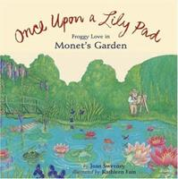 Once Upon A Lily Pad: Froggy Love in Monet's Garden 0811808688 Book Cover