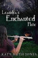 Leandra's Enchanted Flute 1512287091 Book Cover