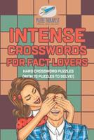 Intense Crosswords for Fact Lovers Hard Crossword Puzzles (with 70 puzzles to solve!) 1541943511 Book Cover