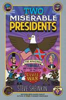 Two Miserable Presidents: Everything Your Textbooks Didn't Tell You About the American Civil War 1596435194 Book Cover