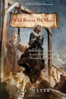Wild Rover No More: Being the Last Recorded Account of the Life and Times of Jacky Faber 0544217772 Book Cover