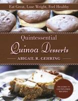 Quintessential Quinoa Desserts: Eat Great, Lose Weight, Feel Healthy 1510719512 Book Cover