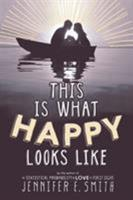 This Is What Happy Looks Like 0316212822 Book Cover
