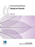 Economic Policy Reforms 2010: Going for Growth 9264079963 Book Cover