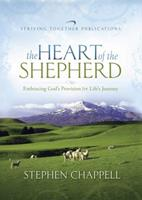The Heart of the Shepherd: Embracing God's Provision for Life's Journey 1598940503 Book Cover