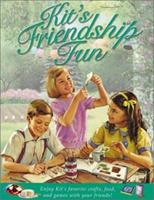 Kit's Friendship Fun (American Girls Collection (Paperback)) 1584854154 Book Cover