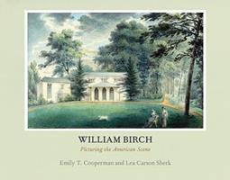 William Birch: Picturing the American Scene 0812242483 Book Cover