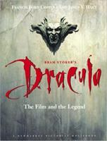 Bram Stoker's Dracula: The Film and the Legend (A Newmarket Pictorial Moviebook) 1557041393 Book Cover