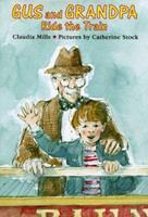 Gus and Grandpa Ride the Train 0374428131 Book Cover