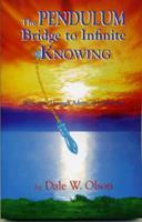 The Pendulum: Bridge to Infinite Knowing 1879246082 Book Cover