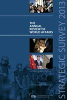 Strategic Survey 2013: The Annual Review of World Affairs 1857436938 Book Cover