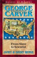 George Washington Carver: From Slave to Scientist 1883002788 Book Cover