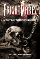 Frightmares: A Fistful of Flash Fiction Horror 0983433550 Book Cover