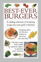 Best-Ever Burgers : A Sizzling Selection of Tempting Recipes for Your Grill or Barbecue 1842150057 Book Cover