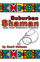 Suburban Shaman: Tales from Medicine's Front Line 1905140088 Book Cover