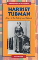 Harriet Tubman: Moses of the Underground Railroad (African-American Biographies) 0766015483 Book Cover