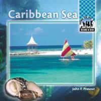 Caribbean Sea (Oceans And Seas) 1577650964 Book Cover