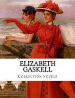 Elizabeth Gaskell, Collection Novels 1500434116 Book Cover
