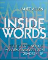 Inside Words: Tools for Teaching Academic Vocabulary: Grades 4-12 1571103996 Book Cover