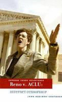 Reno V. Aclu Internet Censorship: Reno Versus Aclu 0761421440 Book Cover