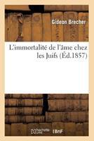 L'Immortalita(c) de L'A[me Chez Les Juifs (A0/00d.1857) 2012678327 Book Cover
