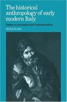 The Historical Anthropology of Early Modern Italy. Essays on Perception and Communication 052102367X Book Cover