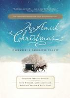 An Amish Christmas: December in Lancaster County 1595548564 Book Cover
