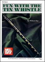 Mel Bay Fun With the Tin Whistle (Method & Song Book for D Tin Whistle) 1562220616 Book Cover