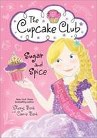 Sugar and Spice: The Cupcake Club 1402283369 Book Cover