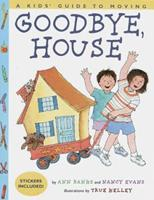 Goodbye House: A Kid's Guide to Moving 0517539071 Book Cover