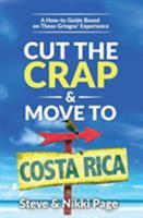 Cut the Crap & Move To Costa Rica: A How-to Guide Based on These Gringos' Experience 0999350609 Book Cover