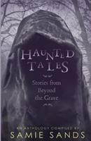 Haunted Tales: Stories from Beyond the Grave 1507549172 Book Cover