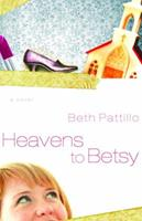 Heavens to Betsy 1400070449 Book Cover