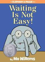 Waiting Is Not Easy! 142319957X Book Cover