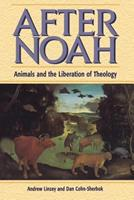 After Noah: Animals And the Liberation of Theology 0264674502 Book Cover