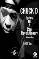 Chuck D: Lyrics of a Rap Revolutionary 0974948411 Book Cover
