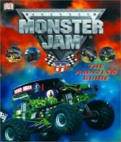 Monster Jam: The Amazing Guide 0789479281 Book Cover